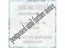 \'PAINT AND STITCH\' 25th April 2020 Harbour House, Kingsbridge Devon